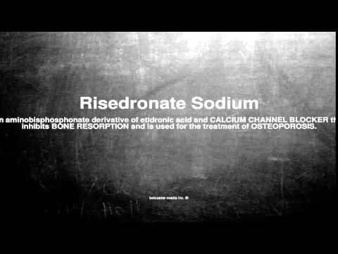 Medical vocabulary: What does Risedronate Sodium mean