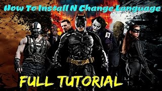 How To Install N Change Language ENG The Dark Knight Rises Android Game