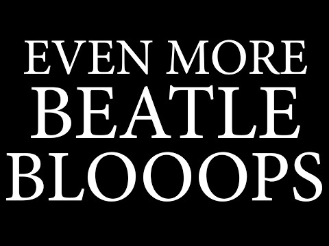 Even More Beatle Bloops!