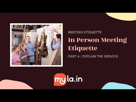 MyLA In-Person Meeting Etiquette - Explain the Service
