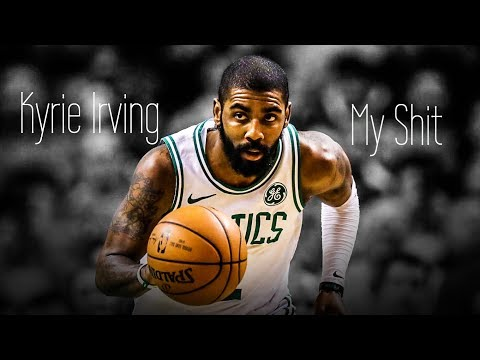 "Kyrie Irving Mix ~ ""My Shit"" ᴴᴰ"