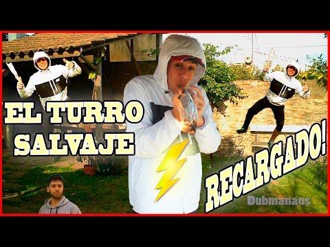 Video EL TURRO SALVAJE RECARGADO   Dubmanaos download in MP3, 3GP, MP4, WEBM, AVI, FLV January 2017