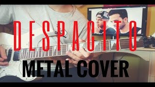 DESPACITO  LUIS FONSI feat. DADDY YANKEE Metal Cover