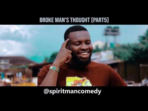 Broke man's thought (Part 5) 😂😂 - Spirit Man comedy