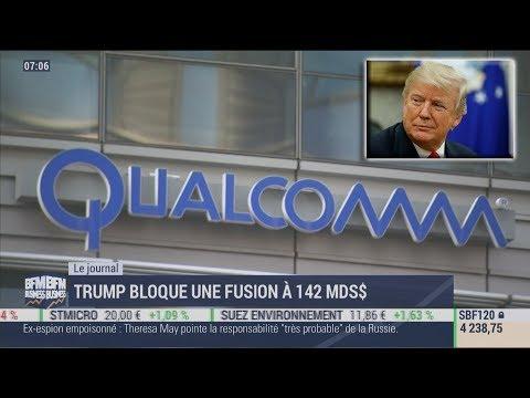 Tump bloque la fusion record de 142Mds$ entre Broadcom et Qualcomm (BFMBusiness,13/03/18,7h)