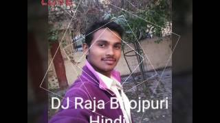 Sadi song DJ Dulhe DJ Raja Bhojpuri Hindi New 2017