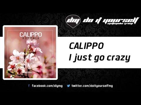 CALIPPO - I just go crazy [Official]