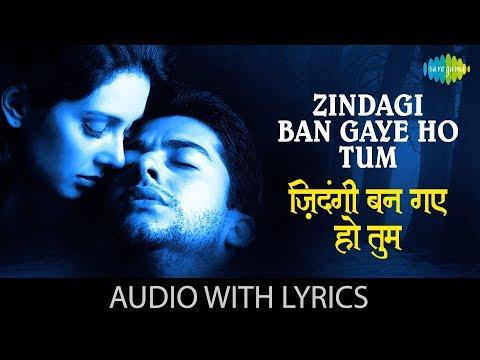 Video Zindagi Ban Gaye Ho Tum with lyrics   ज़िन्दगी बन गए हो तुम   Alka Yagnik   Udit Narayan   Kasoor download in MP3, 3GP, MP4, WEBM, AVI, FLV January 2017