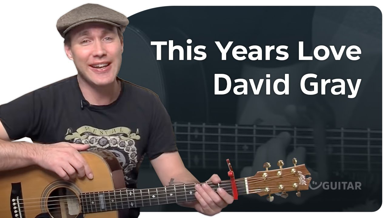 This Years Love – David Gray (Beginner Song Guitar Lesson BS-309) How to play