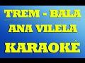 Trem Bala - Ana Vilela | KARAOKÊ