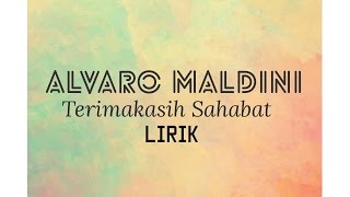 (LIRIK) ALVARO MALDINI - TERIMA KASIH SAHABAT Video