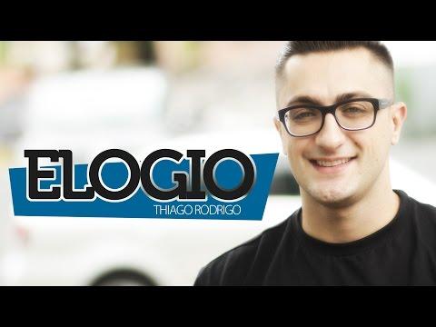 Elogio - Thiago Rodrigo