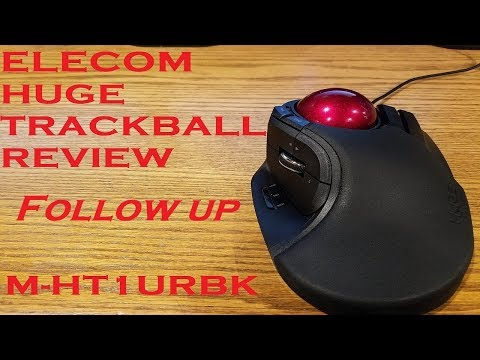 Elecom Huge Trackball M HT1URBK Review Follow up