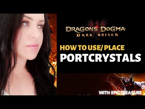 Dragon's Dogma USING AND  PLACING PORTABLE Portcrystals (Commentary) Tutorial