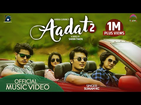 Aadat 2 ll Suman KC ll feat. Paul Shah ll Deepika Prasain ll Puspa Khadka ll Nirajan Pradhan