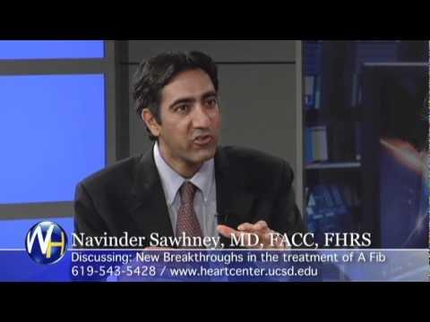 AFIB Navinder Sawhney, MD, FACC, FHRS – New treatment for A Fib