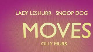Moves (Remix) -Olly Murs ft.Snoop Dog & Lady Leshurr