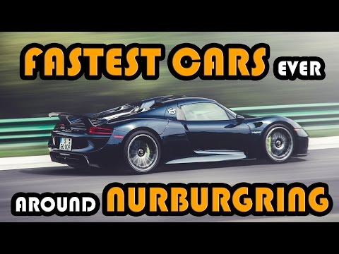 9 Fastest Cars Ever Around Nurburgring