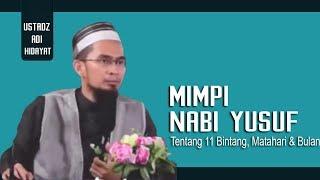 Video Kisah Mimpi Nabi Yusuf Tentang 11 Bintang, Matahari dan Bulan || Ustadz Adi Hidayat Lc MA MP3, 3GP, MP4, WEBM, AVI, FLV Agustus 2018