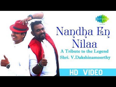 Video Nandha En Nilaa | Tribute to V. Dakshinamoorthy | Sarath Santosh, M.S. Jones Rupert | HD Video download in MP3, 3GP, MP4, WEBM, AVI, FLV January 2017