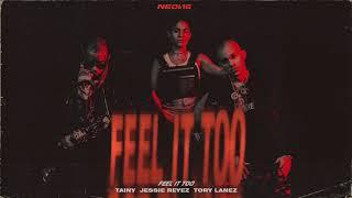 Video FEEL IT TOO - Tainy, Jessie Reyez, Tory Lanez  (Official Audio) MP3, 3GP, MP4, WEBM, AVI, FLV September 2019