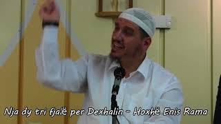 Nja dy tri fjalë per Dexhalin -  Hoxhë Enis Rama