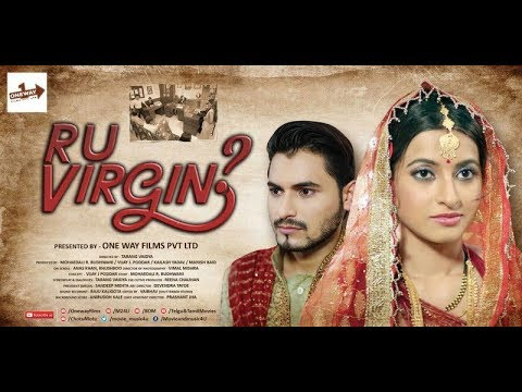 R  U  VIRGIN | Oneway Films Pvt Ltd | Why Women Have To Prove Their Dignity ?