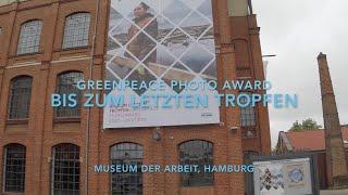Bis zum letzten Tropfen - Greenpeace Photo Award