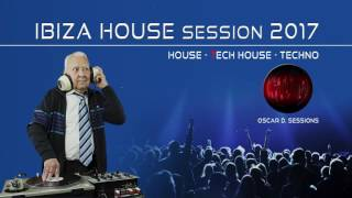 Ibiza House Session 2017 (House - Tech House - Techno)