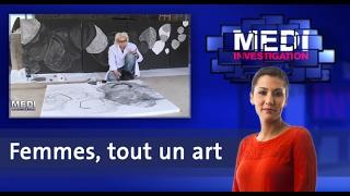 Medi Investigation: Femmes, tout un art
