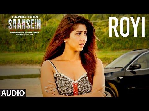 ROYI Full Audio Song | SAANSEIN | Rajneesh Duggal