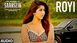 ROYI Audio Song SAANSEIN Rajneesh Duggal Sonarika