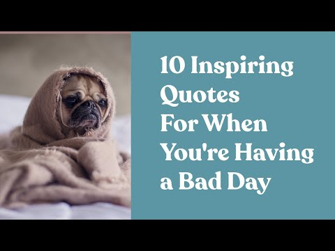 Encouraging quotes - 10 Inspiring Quotes For When You're Having A Bad Day