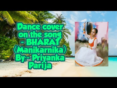 Classical Dance cover on the song Bharat (Manikarnika)..Pls watch☝️☝️