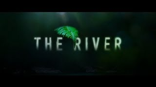 The River (TV Series) Fan-Made Trailer!