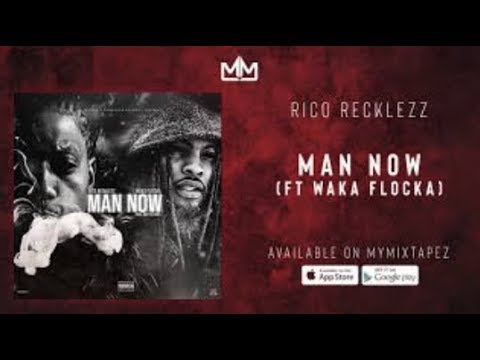 Rico Recklezz - Man Now Ft Waka Flocka (Official Audio)