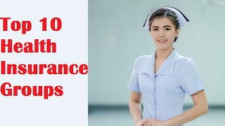 Affordable Health Insurance | Top 10 Health Insurance Groups | Life Insurance Quotes
