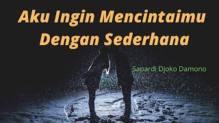 Video Aku Ingin Mencintaimu Dengan Sederhana MP3, 3GP, MP4, WEBM, AVI, FLV Oktober 2018
