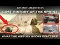 Lost History of The Great Sphinx of Egypt: What The History Books Don t say | Ancient Egypt