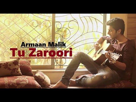 Armaan Malik - Tu Zaroori (Cover) | Zid | Sunidhi Chauhan | Sharib-Toshi | Lyrics | Hindi Song
