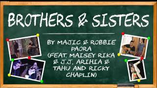 'Brothers & Sisters' is a beautiful reggae song by Majic & Robbie Paora featuring Maisey Rika & J.J, Arihia & Tahu and Ricky Chaplin.--- All Rights To MajicMusic & Co. No Copyright Intended, FOR PROMO & LISTENING USE ONLY!
