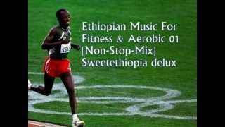 Ethiopian Fitness and Aerobic Music - 75 minutes non-stop mix of songs