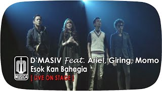 Video D'MASIV Featuring Ariel, Giring, Momo - Esok Kan Bahagia (Live On Stage) MP3, 3GP, MP4, WEBM, AVI, FLV November 2017