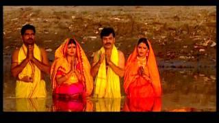 Darshan Dihi Bhore Bhore Ganga Maiya [Full Song] Hey Chhath Maiya