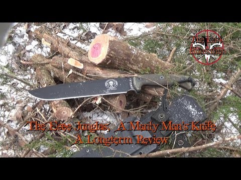 Esee Junglas, The Manly Man's Knife.  A Long Term Review