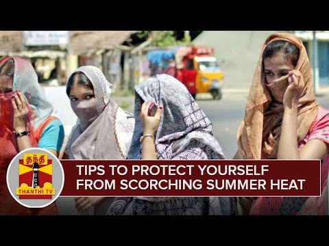 Tips-to-Protect-yourself-from-the-Scorching-Summer-Heat--Thanthi-TV