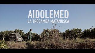 Aidolemed - La Trocamba Matanusca