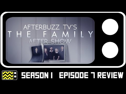 The Family Season 1 Episode 7 Review & AfterShow | AfterBuzz TV