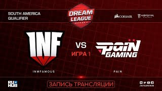 Infamous vs Pain, DreamLeague SA Qualifier, game 1 [Mila, Inmate]