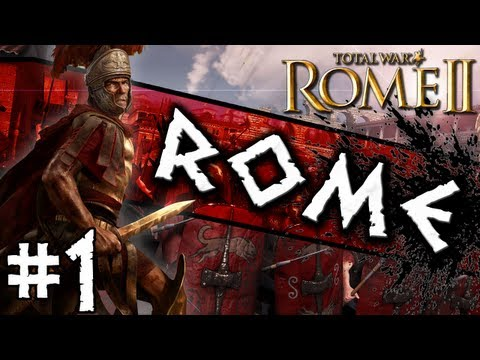 Total War: Rome II: Rome Campaign #1 ~ The Eagle Rises!